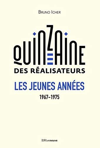 La Quinzaine des réalisateurs - Les jeunes années 1967-1975