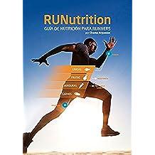 RUNutrition: Nutrición para Runners: Adelgaza Corriendo