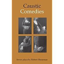 Caustic Comedies