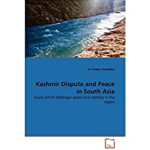 KASHMIR DISPUTE AND PEACE IN SOUTH ASIA BY CHOUDHRY, DR SHABIR (AUTHOR)PAPERBACK