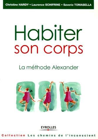Habiter son corps: La méthode Alexander