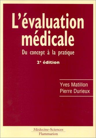 L'évaluation médicale, 2e édition par Yves Matillon, Pierre Durieux