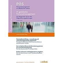 IT-gestütztes Personalmanagement: Ein Wegweiser durch den Digitalisierungsdschungel (PöS - Personalmanagement im öffentlichen Sektor)