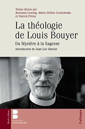 La théologie de Louis Bouyer : Du ministère à la sagesse. Actes du colloque international 10-11 octobre 2014