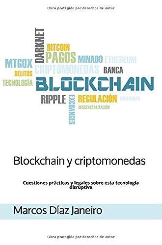 Descargar gratis Blockchain y criptomonedas: Cuestiones prácticas y legales sobre esta tecnología disruptiva de Marcos Díaz Janeiro