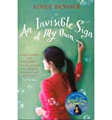 [(An Invisible Sign of My Own)] [Author: Aimee Bender] published on (March, 2012)
