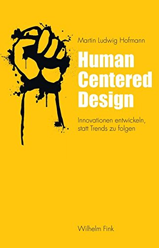 Human Centered Design: Innovationen entwickeln, statt Trends zu folgen Buch-Cover