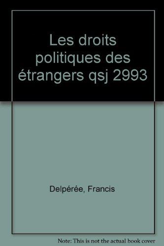 Les droits politiques des étrangers par Francis Delpérée