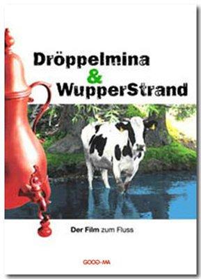 Dröppelmina + WupperStrand: Der Film zum Fluss