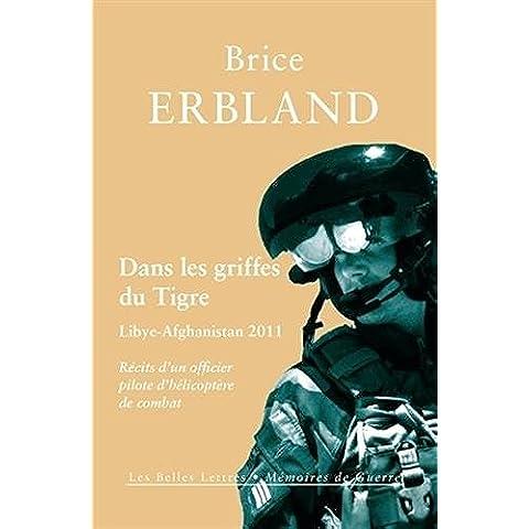 Dans les griffes du Tigre, Lybie-Afghanistan 2011 : Récits d'un officier pilote d'hélicoptère de combat (Mémoires de guerre)