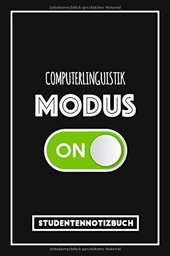 Studentennotizbuch Computerlinguistik: Lustiges Notizbuch für Computerlinguistik Studenten - Studium-Modus an! | Tagebuch oder Studienplaner | Liniertes Notizbuch mit 120 Seiten