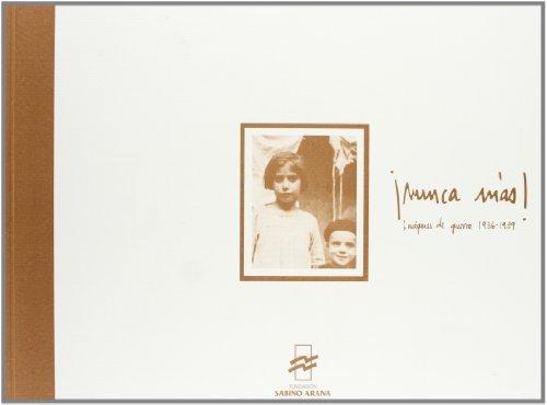 Descargar Libro Nunca mas - imagenes de Guerra 1936-1939 de Miren Barandiaran Contreras