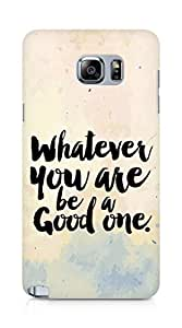 Amez Whatever you are Be a Good One Back Cover For Samsung Galaxy Note 5