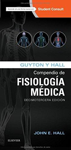 Guyton y Hall. Compendio de Fisiología Médica + StudentConsult (13ª ed.)