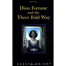 Dion Fortune and the Three Fold Way