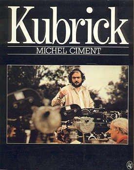 Kubrick par Michel Ciment