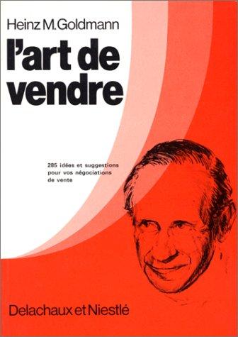 L'Art de vendre par Heinz M.Goldmann