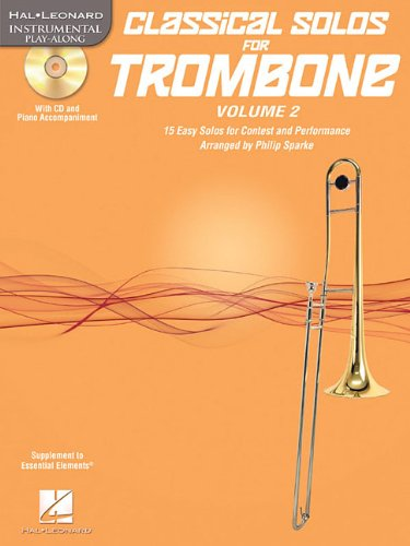 Classical Solos for Trombone, Vol. 2: 15 Easy Solos for Contest and Performance (Hal Leonard Instrumental Play-Along)