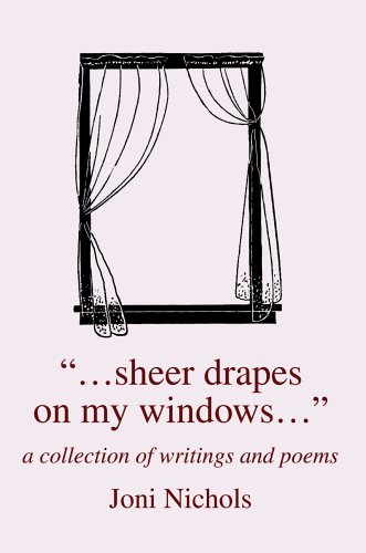 ...Sheer Drapes on My Windows...: A Collection of Writings and Poems