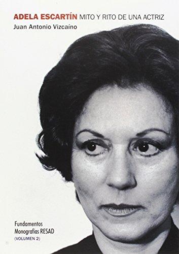 Adela Escartín. Mito Y Rito De Una Actriz - Volumen II: 2 (Arte / Teoría teatral)
