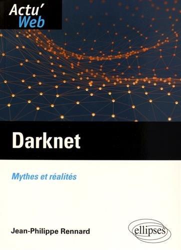 Darknet Mythes et Réalités