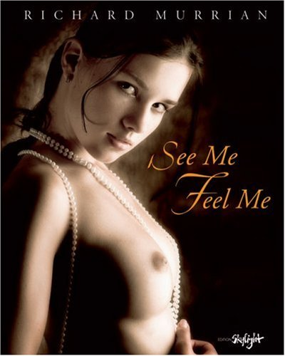 See Me Feel Me: Visions of Evolving Beauty. Englisch-Deutsche Originalausgabe (Gilbert Jack)