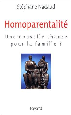 Homoparentalité. Une nouvelle chance pour la famille ?