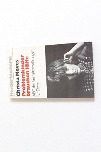 Problemkinder brauchen Hilfe Christa Meyers ABC der Verhaltensstörungen 1982