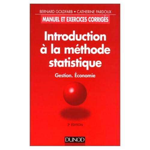 INTRODUCTION A LA METHODE STATISTIQUE. Gestion, Economie, Manuel et exercices corrigés, 2ème édition