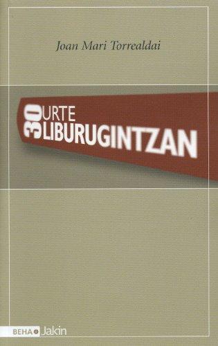 30 Urte Liburugintzan (Beha) por Joan Mari Torrealdai