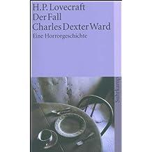 Der Fall Charles Dexter Ward: Eine Horrorgeschichte (suhrkamp taschenbuch)