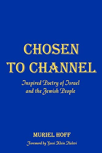 Chosen To Channel: Inspired Poetry of Israel and the Jewish People -