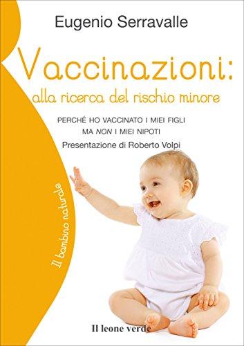 Vaccinazioni: alla ricerca del rischio minore. Perché ho vaccinato i miei figli ma non i miei nipoti