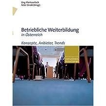 Betriebliche Weiterbildung in Österreich: Konzepte, Anbieter, Trends