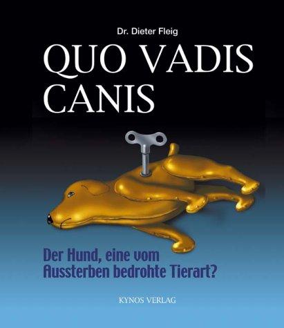 Quo Vadis Canis: Der Hund, eine vom Aussterben bedrohte Tierart? (Angeln Cane)