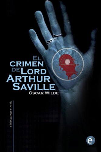 El crimen de Lord Arthur Saville (Colección Biblioteca Oscar Wilde) por Oscar Wilde