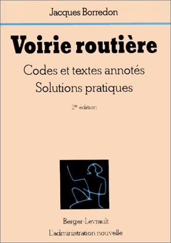 Voirie routière : Codes et textes annotés, solutions pratiques