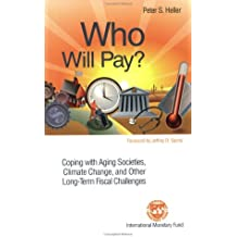 Who Will Pay?: Coping with Aging Societies, Climate Change, and Other Long-Term Fiscal Challenges
