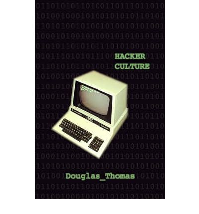 [(Hacker Culture )] [Author: Douglas Thomas] [Jun-2003]