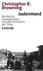 Judenmord: NS-Politik, Zwangsarbeit und das Verhalten der Täter