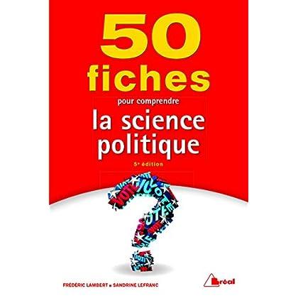 50 fiches pour comprendre la science politique