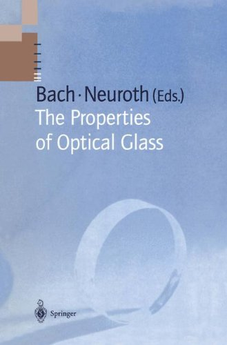 THE PROPERTIES OF OPTICAL GLASS. : Edition anglaise