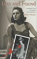 Lost and Found: A Daughter's Tale of Violence and Redemption by Babette Hughes (2000-09-04)