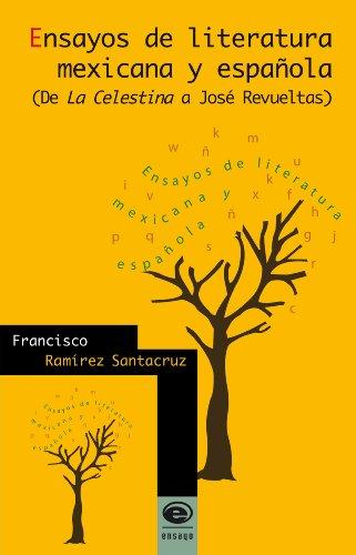 Ensayos de literatura mexicana y española. (De la Celestina a José ...