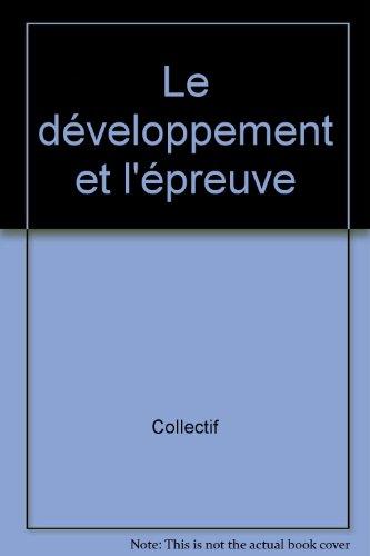 Le développement et l'épreuve par Collectif