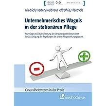 Unternehmerisches Wagnis in der stationären Pflege: Rechtslage und Quantifizierung der Vergütung unter besonderer Berücksichtigung der Regelungen des dritten Pflegestärkungsgesetzes