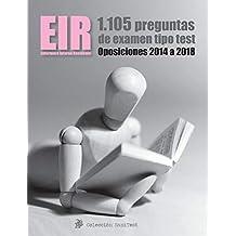 Oposiciones EIR. Exámenes oficiales de las últimas 5 convocatorias: Más de 1.100 preguntas tipo test sobre Enfermería