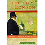 [The City of London: World of Its Own 1815-1890 v.1] [by: David Kynaston]