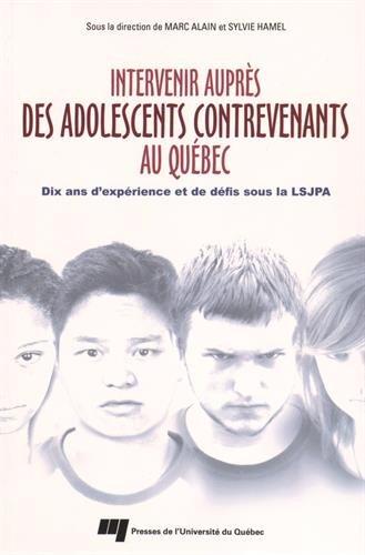 Intervenir auprès des adolescents contrevenants au Québec : Dix ans d'expérience et de défis sous la LSJPA par Marc Alain