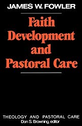 Faith Development and Pastoral Care (Theology & Pastoral Care)